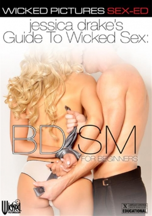 Jessica Drakes Guide To Wicked Sex: BDSM For Beginners (2015) WEBRip