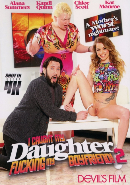 I Caught My Daughter Fucking My Boyfriend! 2 (2017) DVDRip
