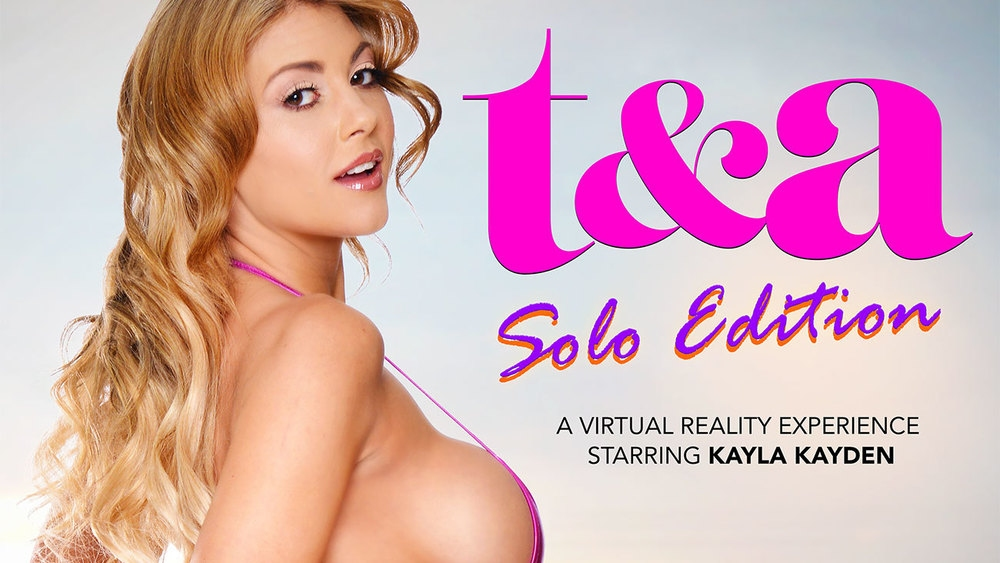 NaughtyAmerica VR - T & A solo edition - kayla kayden - GEAR VR